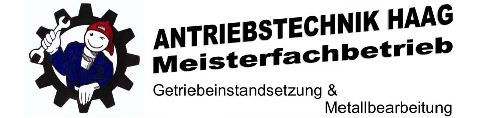 Antriebstechnik Haag, Meisterfachbetrieb, Getriebeinstandsetzung und Metallbearbeitung